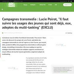 Campagnes transmedia : Lucie Poirot, Il faut suivre les usages des jeunes qui sont déjà, eux, adeptes du multi-tasking (EXCLU)