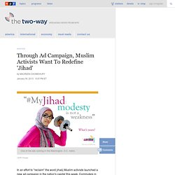 Through Ad Campaign, Muslim Activists Want To Redefine 'Jihad' : The Two-Way