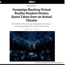 Campaign Backing Virtual Reality Headset Oculus Quest Takes Over an Actual Theater