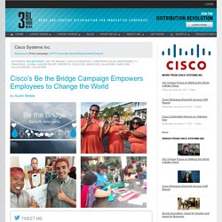 Cisco's Be the Bridge Campaign Empowers Employees to Change the World