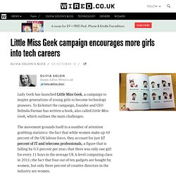 Little Miss Geek campaign encourages more girls into tech careers