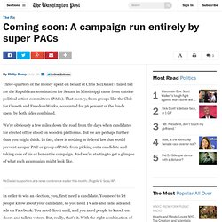 Coming soon: A campaign run entirely by super PACs