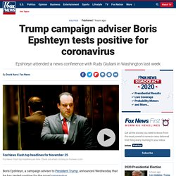Trump campaign adviser Boris Epshteyn tests positive for coronavirus
