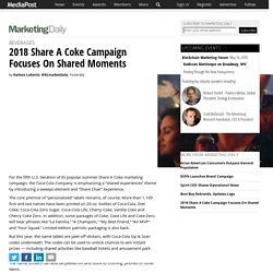 2018 Share A Coke Campaign Focuses On Shared Moments 05/10/2018
