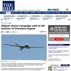 Afghan drone campaign said to kill fraction of intended targets