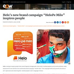 """Helo's New Brand Campaign """"HeloPe Milo"""" Inspires People"""