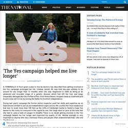 'The Yes campaign helped me live longer'