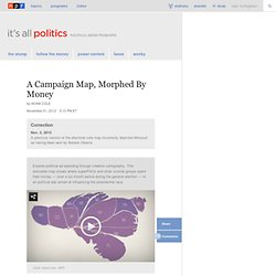 A Campaign Map, Morphed By Money : It's All Politics