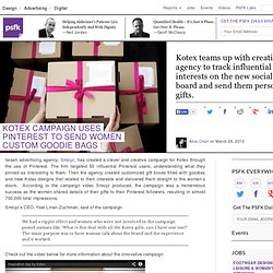 Kotex Campaign Uses Pinterest To Send Women Custom Goodie Bags