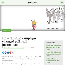 How the 2016 campaign changed political journalism – Poynter