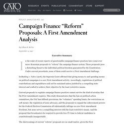 "Campaign Finance ""Reform"" Proposals: A First Amendment Analysis"