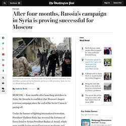 After four months, Russia's campaign in Syria is proving successful for Moscow