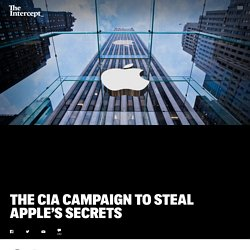iSpy: The CIA Campaign to Steal Apple's Secrets