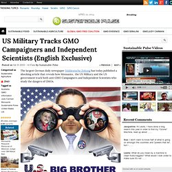 US Military Tracks GMO Campaigners and Independent Scientists