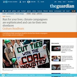 Run for your lives, climate campaigners are sophisticated and can tie their own shoelaces