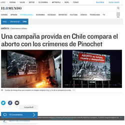 Una campaña provida en Chile compara el aborto con los crímenes de Pinochet