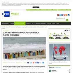 La ONU lanza una campaña mundial para acabar con los plásticos en los océanos