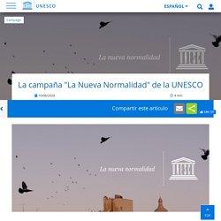 """La campaña """"La Nueva Normalidad"""" de la UNESCO"""
