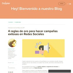 4 reglas de oro para hacer campañas exitosas en Redes Sociales