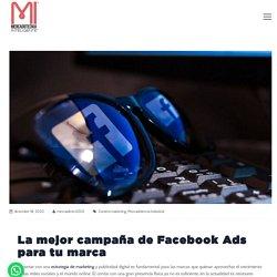 Campañas de Facebook Ads para explotar al máximo la red social
