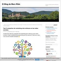Top 5 campañas de marketing más exitosas en las redes sociales - El Blog de Marc RibóEl Blog de Marc Ribó