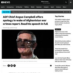ADF Chief Angus Campbell offers apology in wake of Afghanistan war crimes report. Read his speech in full - ABC News