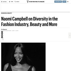 Naomi Campbell on Diversity in the Fashion Industry, Beauty and More