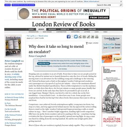 Peter Campbell · Why does it take so long to mend an escalator?: riding the escalators · LRB 7 March 2002