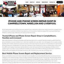 IPhone and Phone Screen Repair Shop in Campbelltown, Narellan, Liverpool