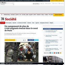 Un campement de plus de 2000migrants évacué dans le nord de Paris