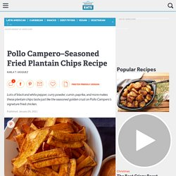 Pollo Campero–Seasoned Fried Plantain Chips Recipe