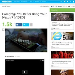 Camping? You Better Bring Your Nexus 7 [VIDEO]