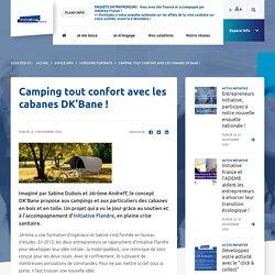 Camping tout confort avec les cabanes DK'Bane! - Initiative - France..
