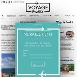L'écosse en camping-car avec des enfants : à la découverte de l'ouest et des îles mythiques ! - VOYAGE FAMILY