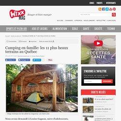 Camping en famille: les 11 plus beaux terrains au Québec