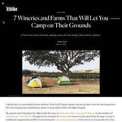 Winery Camping - 7 Farms That Will Let You Camp on Their Grounds