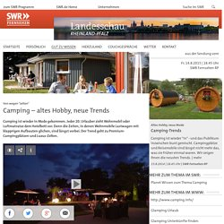 Camping – altes Hobby, neue Trends