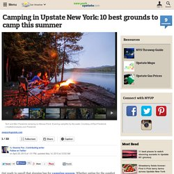 Camping in Upstate New York: 10 best grounds to camp this summer