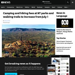 Camping and hiking fees at NT parks and walking trails to increase from July 1