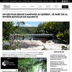 Un des plus beaux campings au Québec : Le Parc de la Rivière Batiscan en Mauricie - Tourisme Mauricie