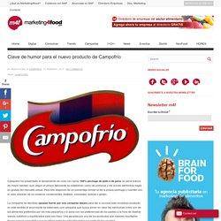 Clave de humor para el nuevo producto de Campofrío - Marketing y Publicidad Alimentos, Bebidas y Gran Consumo