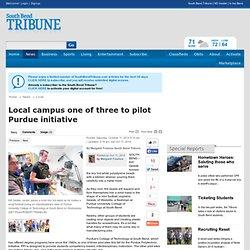 Local campus one of three to pilot Purdue initiative - South Bend Tribune: Local