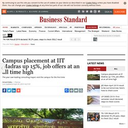 Campus placement at IIT Madras up 15%, job offers at an all time high