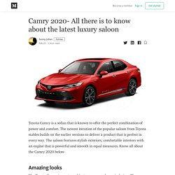 Camry 2020- All there is to know about the latest luxury saloon