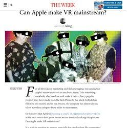 Can Apple make VR mainstream?