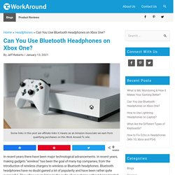 Can You Use Bluetooth Headphones on Xbox One?