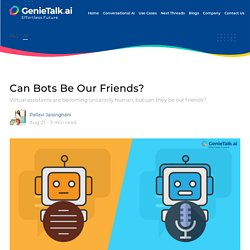 Can Bots Be Our Friends?