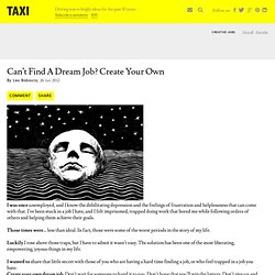 Can't Find A Dream Job? Create Your Own