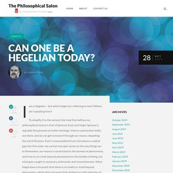 Can One Be a Hegelian Today?