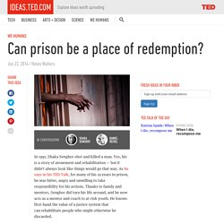 Can prison be a place of redemption?